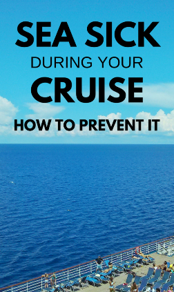 How to prevent seasickness on a cruise. Things to wear and things to eat that can help with and be remedies for motion sickness. What cabins are the best to prevent seasickness.