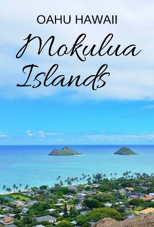 Mokulua islands: Mokes Oahu Hawaii
