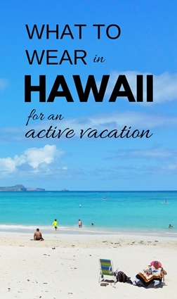 What to wear in Hawaii: What to pack for Hawaii. Active vacation Hawaii packing list.